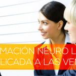 PNL: Programación Neuro Lingüística Aplicada a las Ventas