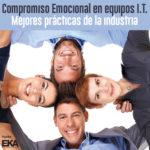 Compromiso Emocional en equipos TI Mejores prácticas de la industria