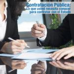 Contratación Pública Lo que usted necesita conocer para contratar con el Estado